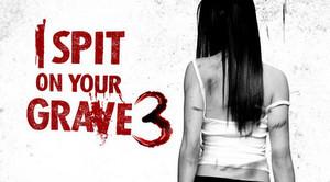 -i spit on your grave 3