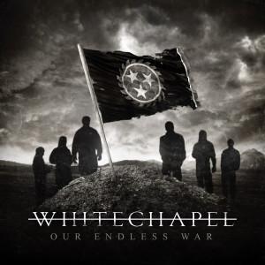 whitechapel - our endless war - album cover