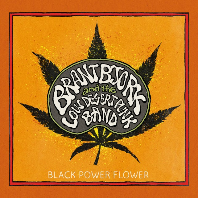 BRANT BJORK AND THE LOW DESERT PUNK BAND - black power flower cover art