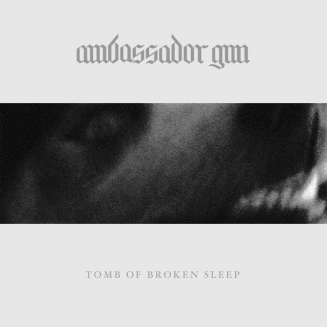 ambassador gun - tomb of broken sleep - album cover