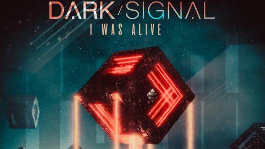 dark-signal_I_Was_Alive_ART_FULL_RES 750